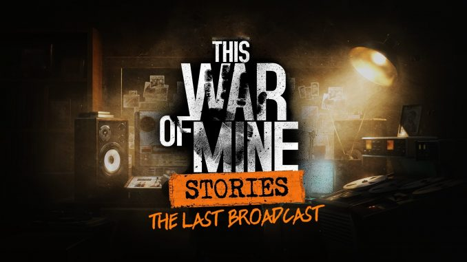 This War of Mine: дополнение The Last Broadcast